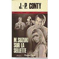 Book's Cover ofM. [monsieur] suzuki sur la sellette / roman d'espionnage