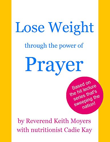 How to Squander Weight through the Power of Prayer