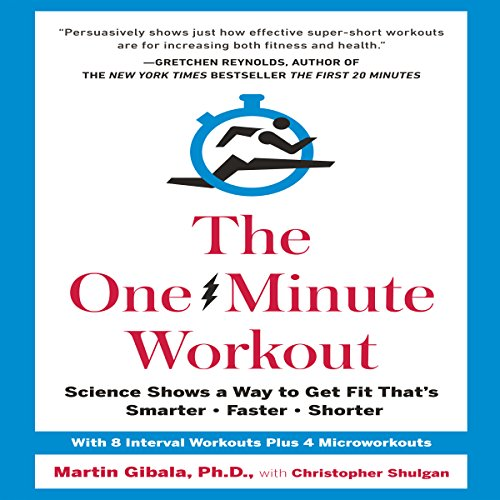 The One-Minute Workout: Science Shows a Way to Get Fit That's Smarter, Faster, Shorter Audiobook [Free Download by Trial] thumbnail