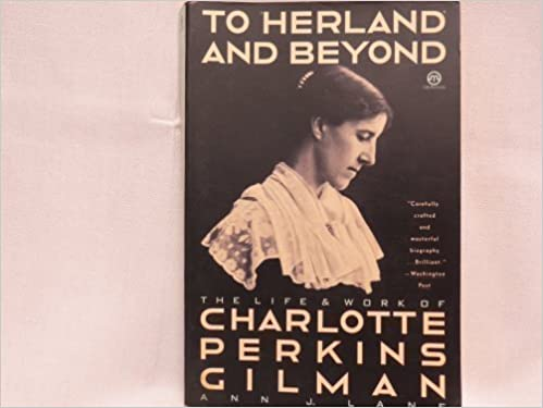 To Herland And Beyond The Life And Work Of Charlotte Perkins Gilman