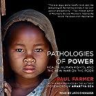 Pathologies of Power: Health, Human Rights, and the New War on the Poor Hörbuch von Paul Farmer, Amartya Sen Gesprochen von: Jack Chekijian