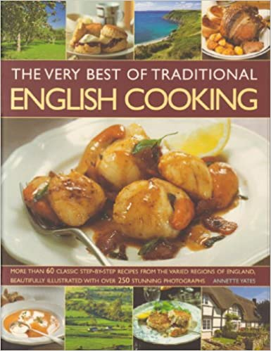 The very best of traditional english cooking amazon annette the very best of traditional english cooking amazon annette yates 9781844768110 books forumfinder Image collections