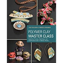 Polymer Clay Master Class: Exploring Process Technique and Collaboration with 11 Master Artists Paperback