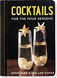 Cocktails for the Four Seasons (Mixology, Recipes)