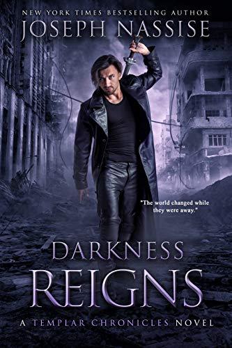 Darkness Reigns: A Templar Chronicles Urban Fantasy Thriller (The Templar Chronicles Book 7)