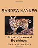 Scratchboard Etchings, Sandra Haynes, 1453654011