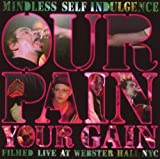 Our Pain Your Gain by Metropolis Records