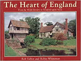 The Heart of England: From the Welsh Borders to Stratford-upon-Avon (Country)