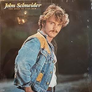 John Schneider Too Good To Stop Now Mca 5495 Lp Vinyl