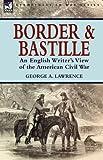 Border and Bastille, George Alfred Lawrence, 1846778786