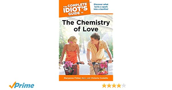 the complete idiot s guide to the chemistry of love costello victoria fisher maryanne