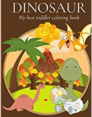 Dinosaur, my best toddler coloring book: Adorable dinosaur coloring book for boys, girls, and kids ages 2-4, 3-5 who love dinosaurs. The images are cute, eye catching and kid - friendly. Coloring fun and awesome facts for every toddler.
