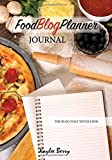 cooking blog - Food Blog Planner Journal - Cooking Blogger Content Creator: Never Run Out of Things to Blog about Again (Blog That Never Ends)