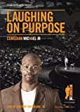 Laughing On Purpose by Michael Jr.