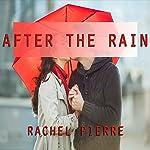After the Rain | Rachel Pierre
