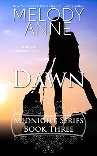 Dawn (Midnight Series, Book Three) (Rise of the Dark Angel 3)