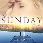 One Sunday Drive: Diamond Lake, Book 4 | T.K. Chapin