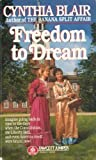Freedom to Dream, Cynthia Blair, 0449702634