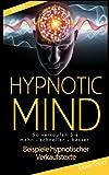 Hypnotic Mind - Beispiele hypnotischer Verkaufstexte plus Arbeitsbuch Band 5