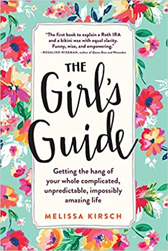 The Girlu0027s Guide: Getting The Hang Of Your Whole Complicated,  Unpredictable, Impossibly Amazing Life 2nd Edition