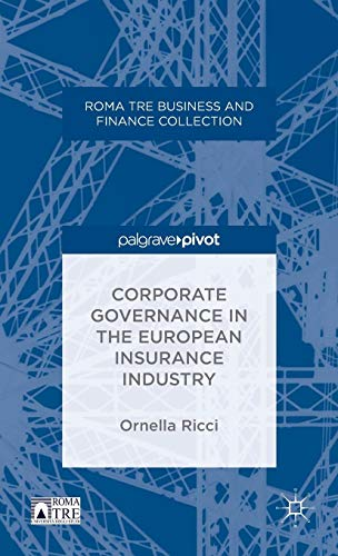 Corporate Governance in the European Insurance Industry (Roma Tre Business and Finance Collection)