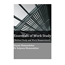 Essentials of Work Study (Method Study and Work Measurement) (Essentials of a Subject Book 1)