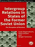 Intergroup Relations in States of the Former Soviet Union : The Perception of Russians, , 184169231X