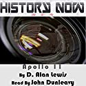 History Now!: Apollo 11 Audiobook by D. Alan Lewis Narrated by John Dunleavy