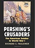 img - for Pershing's Crusaders: The American Soldier in World War I (Modern War Studies (Hardcover)) book / textbook / text book