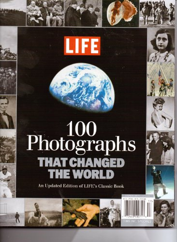 Life 100 Photographs That Changed the World (Time Life 100 Photos That Changed The World)