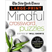 The New York Times Large-Print Mindful Crossword Puzzles: 120 Large-Print Easy to Hard Puzzles to Boost Your Brainpower
