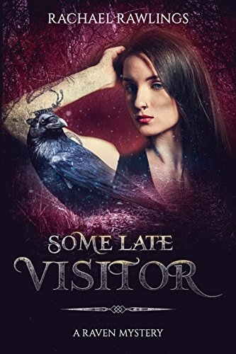 Some Late Visitor: A Raven Mystery