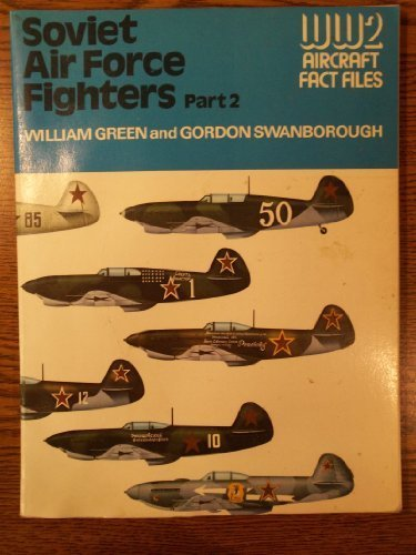 - Soviet Air Force Fighters, Part 2 (WWII Aircraft Fact Files)