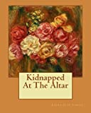 img - for Kidnapped At The Altar book / textbook / text book