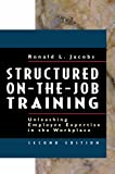 img - for Structured On-the-Job Training: Unleashing Employee Expertise into the Workplace book / textbook / text book