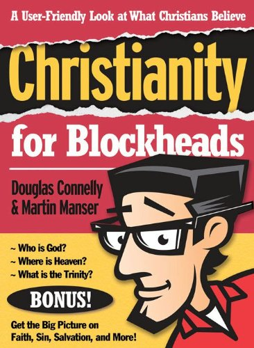 Christianity for blockheads a user friendly look at what christians christianity for blockheads a user friendly look at what christians believe by connelly fandeluxe Gallery