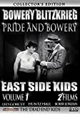 Dead End Kids, East Side Kids, Bowery Blitzkrieg, Pride of the Bowery