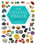 The Crystal Healer: Crystal prescriptions that will