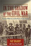 In the Shadow of the Civil War, Nat Brandt, 157003687X