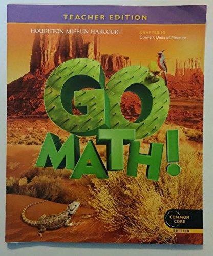 Go Math! Grade 5 Teacher Edition Chapter 10: Convert Units of Measure (Common Core Edition)