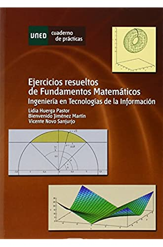 Ejercicios Resueltos De Fundamentos Matemáticos. Ingeniería En Tecnologías De La Información
