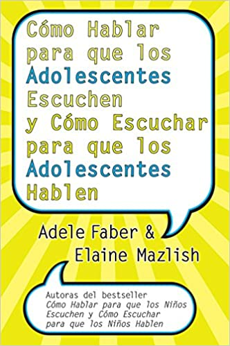 Descarga gratis archivos pdf de libros. Como Hablar Para Que los Adolescentes Escuchen y Como Escuchar Para Que los Adolescentes Hablen: y Como Escuchar para que los Adolocentes Hablan PDF