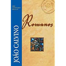 Romanos (Comentários Bíblicos João Calvino) (Portuguese Edition)