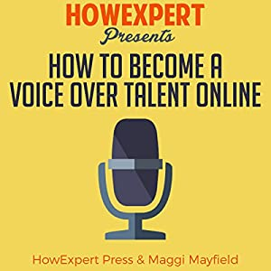 How to Become a Voice Over Talent Online Audiobook