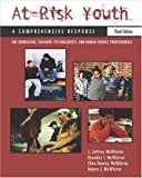 img - for At-Risk Youth: A Comprehensive Response: For Counselors, Teachers, Psychologists, and Human Services Professionals (Counseling) by J. Jeffries McWhirter (2003-07-09) book / textbook / text book