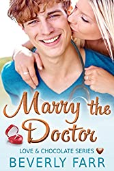 Marry the Doctor (Love and Chocolate Series Book 2)