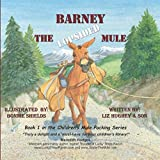 Barney the Lopsided Mule (Childrens Mule Packing Series)