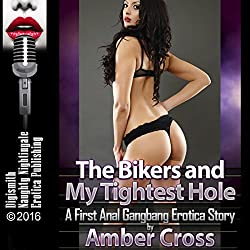 The Bikers and My Tightest Hole