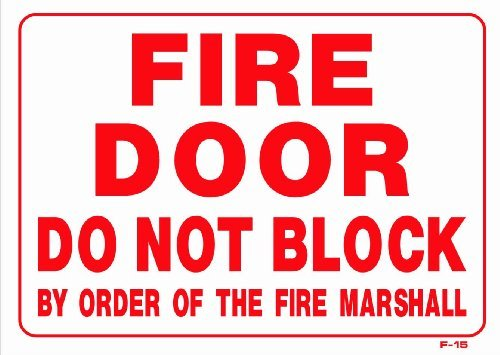 ylic Plastic sign FIRE DOOR DO NOT BLOCK BY ORDER OF THE FIRE MARSHALL 10x14 Heavy Duty Plastic Sign ()