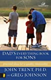 Dad's Everything Book for Sons, John T. Trent and Greg Johnson, 0310242932